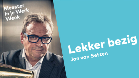 Meester in je Werk Week  - Jan van Setten (+ 5 workshops)