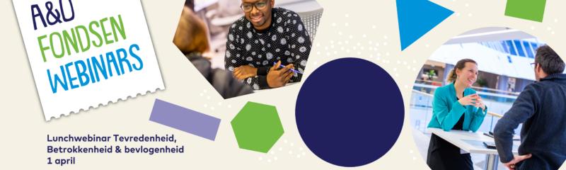 A&O fondsen Webinars - Tevredenheid, betrokkenheid & bevlogenheid